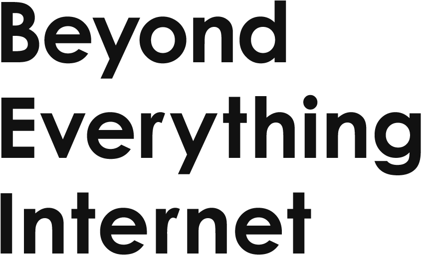 Beyond Everything Internet